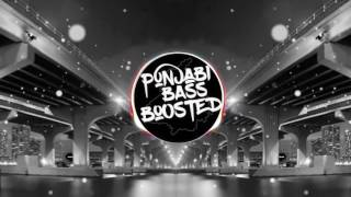 Pav Dharia - Na Ja || [BASS BOOSTED] || Latest Punjabi Songs 2017 || PUNJABI BASS BOOSTED