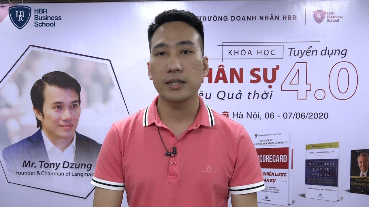 Cảm nhận học viên trường doanh nhân HBR - Anh Bùi Văn Tuy Tổng Giám đốc Tân Thành Education
