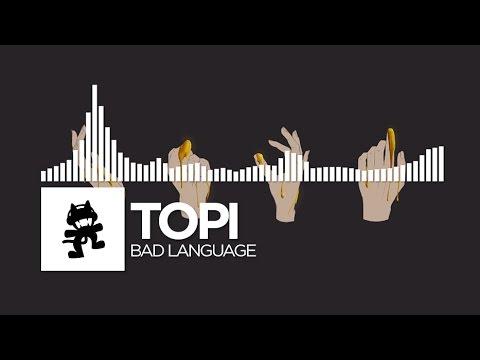 Topi - Bad Language