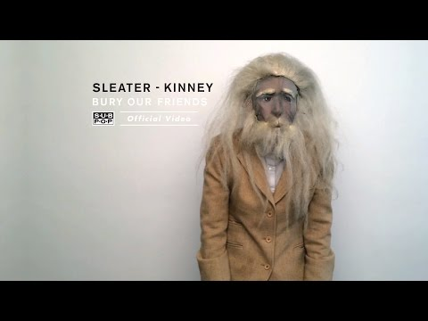 sleater-kinney-bury-our-friends-feat-miranda-july-sub-pop