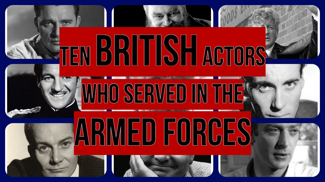 Ten British Actors who Served in the Armed Forces