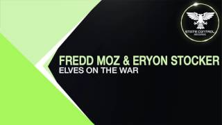 OUT NOW! Fredd Moz & Eryon Stocker - Elves On The War (Original Mix) [State Control Records]