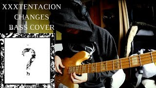XXXTENTACION - Changes : Bass Cover (With Tabs)