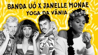 BANDA UÓ vs JANELLE MONÁE | YOGA DA VÂNIA #MASHUP (Audio)
