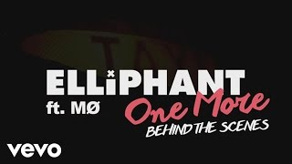 Elliphant - One More (BTS) ft. MØ