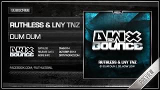 Ruthless & LNY TNZ - Dum Dum (Official HQ Preview)