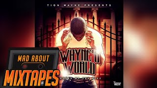 Tion Wayne ft. Scorcher & Cee Figz - All Mine [Waynes World]
