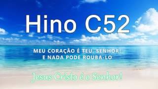 Hino C52 - Meu coração é Teu, Senhor!