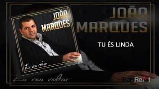 João Marques - Tu És Linda
