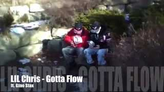 Gotta Flow - LIL Chris ft. Gino Stax