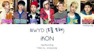 iKON [아이콘] - #WYD [오늘 모해] (Color Coded Lyrics | Han/Rom/Eng)