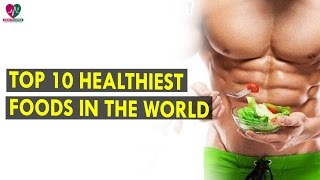Top 10 Healthiest Foods In The World || Health Sutra - Best Health Tips