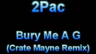 2Pac - Bury Me A G (Crate Mayne Remix)
