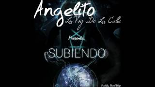 Angelito La Voz De La Calle - Subiendo (Prod. By Yamil Blaze & Mubz Beats)