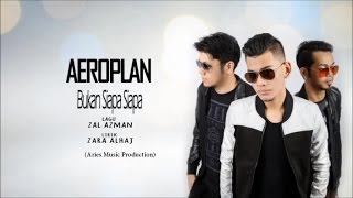 AeroPlan Band - Bukan Siapa Siapa (Official Lirik Video)