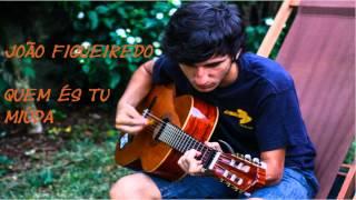 João Figueiredo - Quem és tu miuda (Os Azeitonas)