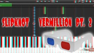 Slipknot - Vermillion Pt. 2 3D Synthesia Piano Tutorial