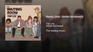 Ready (feat. Dimitri Mcdowell)