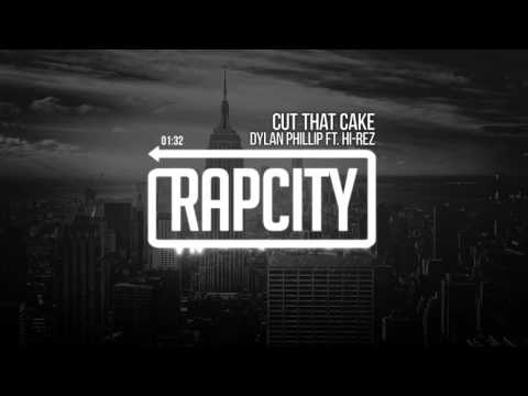 Dylan Phillip ft. Hi-Rez - Cut That Cake (Prod. by Walking James)