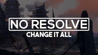 No Resolve - Change It All [Lyrics]