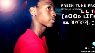 Lil Tee - Good Life ft Black G$,CJ