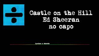 castle on the hill ed sheeran lyrics and chords