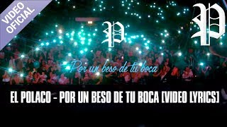 El Polaco - Por un beso de tu boca - Video Lyric Oficial 2017