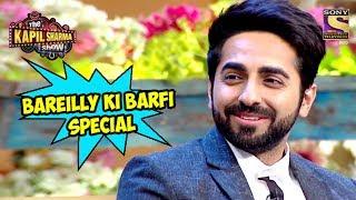 Bareilly Ki Barfi Special - The Kapil Sharma Show