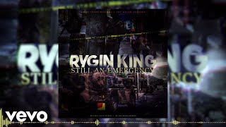 Rygin King - Still An Emergency (Audio Video)