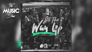 Zion y Lennox ft La Zista - All The Way Up