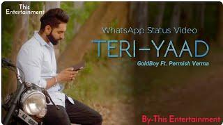 ❤Very Romantic Song - Teri Yaad WhatsApp Status Video || Goldboy Ft. Permish Verma