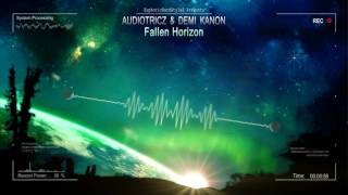 Audiotricz & Demi Kanon - Fallen Horizon [HQ Edit]