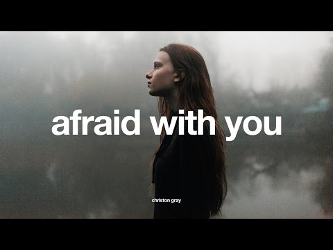 christon-gray-afraid-with-you-luke-williams