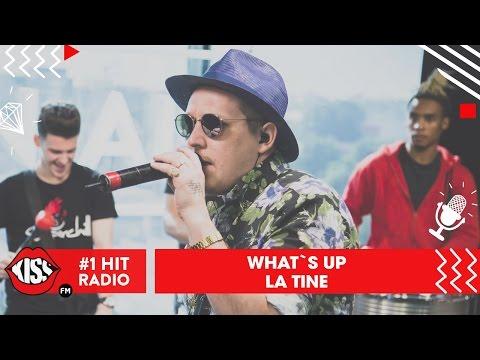 What's UP - La Tine (Live Kiss FM)