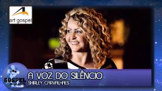 Shirley Carvalhaes - A Voz Do Silêncio