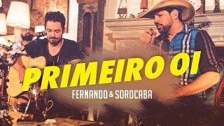 Fernando & Sorocaba – Primeiro Oi | FS Studio Sessions Vol.02