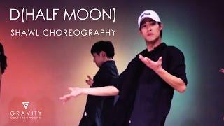 D(half moon) - DEAN   SHAWL CHOREOGRAPHY   GRVTZN