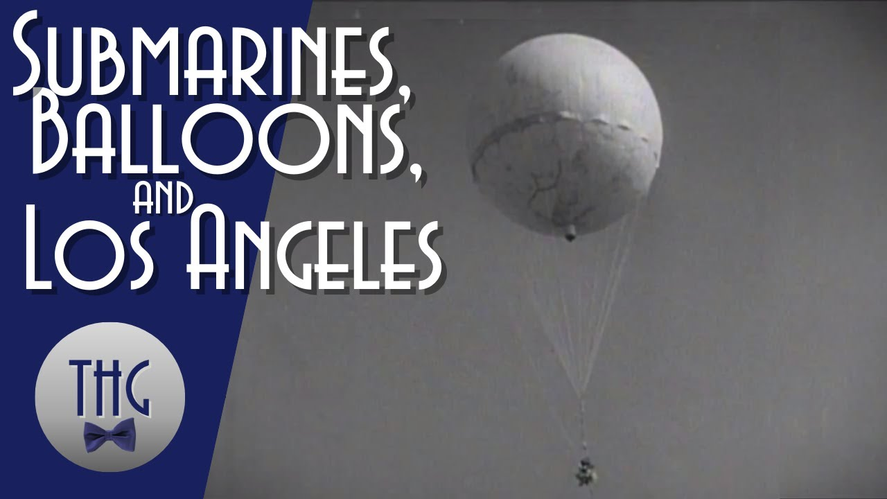Submarines, Balloons, and the Battle of Los Angeles
