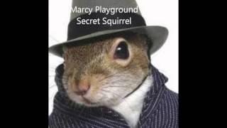 Marcy Playground  Secret Squirrel