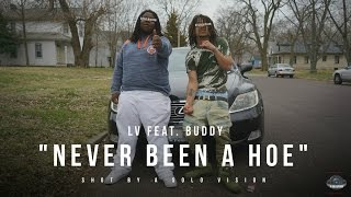 LV x Buddy - Never Been A Hoe (Official Video)   Shot By @aSoloVision