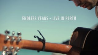 Endless Years (Live in Perth)