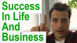 How to Be Successful in Life and Affiliate Marketing Business