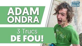 Escalade: 3 TRUCS DE FOU sur ADAM ONDRA