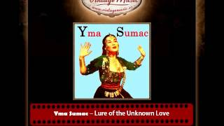 Yma Sumac – Lure of the Unknown Love