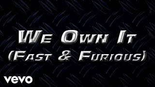 2 Chainz & Wiz Khalifa - We Own It (Fast & Furious) (Lyric Video)