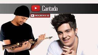Luan Santana - Cantada | Sax Cover