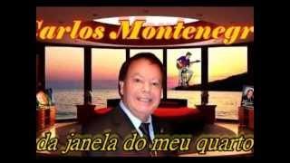Carlos Montenegro -Da janela do meu quarto (Tristão da Silva)