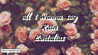 all i wanna say (Rain) - Lontalius