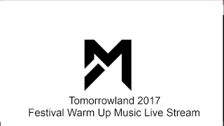 Tomorrowland 2017 - 24/7 Festival Warm Up Music Live Stream - Best of EDM by daveepa