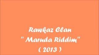 Rawkaz Clan - Maruda Riddim (2013)